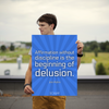 Affirmation without discipline is the beginning of delusion. - 18x24 Poster