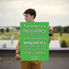 Fantasy is a necessary ingredient in living, it's a way of looking ... - 18x24 Poster