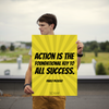 Action is the foundational key to all success. - 18x24 Poster