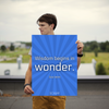 Wisdom begins in wonder. - 18x24 Poster