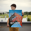 Wisdom comes from within. Knowledge is acquired and can sometimes p... - 18x24 Poster