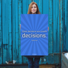 Quick decisions are unsafe decisions. - 24x36 Poster