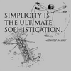 Simplicity is the ultimate Sophistication!