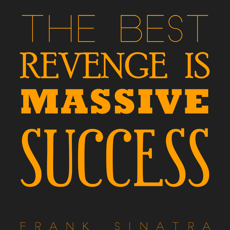The Best Revenge Is Massive Success Frank Sinatra Quote T Shirt