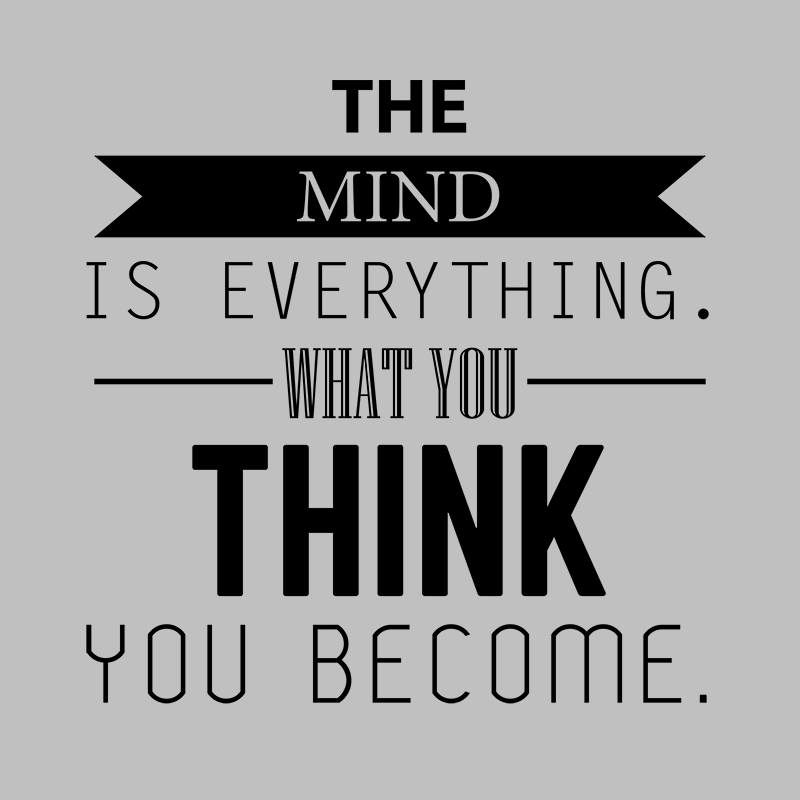 The Mind Is Everything What You Think You Become Quote T Shirt