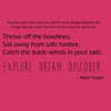 Twenty years from now you will be more disappointed by the things that you didn't do than by the ones you did do, so throw off the bowlines... - Mark Twain - Quote T-Shirt Design