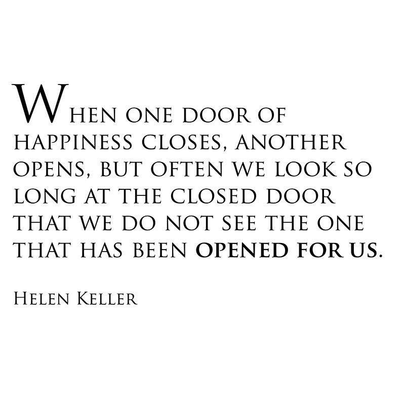 Quote When One Door Closes Another Opens: When One Door Of Happiness Closes, Another Opens, But