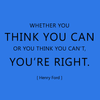 Whether you think you can or you think you can't, you're right. - Henri Ford - Quote T-Shirt Design