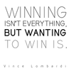 Winning isn't everything, but wanting to win is. - Vince Lombardi - Quote T-Shirt Design