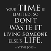 Your time is limited, so don't waste it living someone else's life. - Steve Jobs - Quote T-Shirt Design
