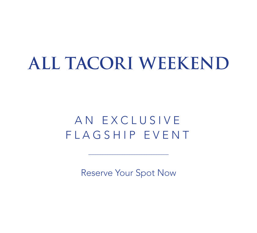 All Tacori Weekend - An exclusive flagship event - Reserve your spot now