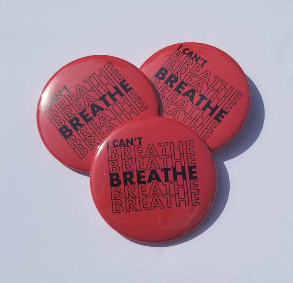 I Can't Breathe Pinback Button-African American-Black Lives Matter-Justice-For The Culture