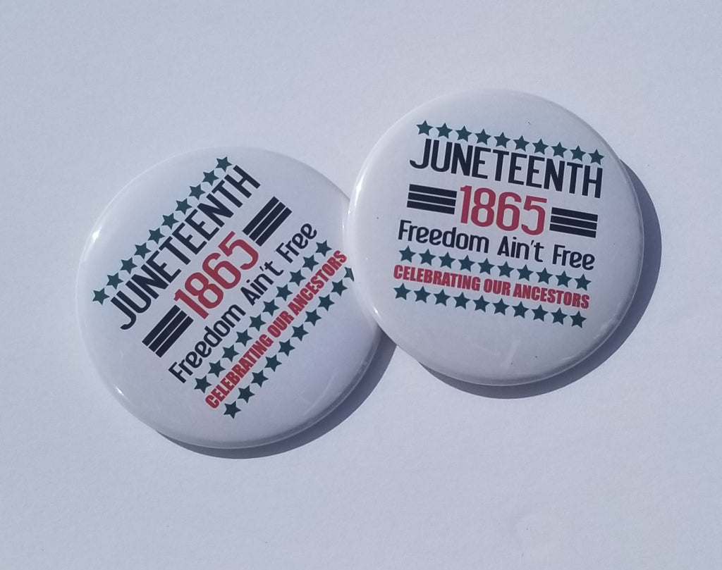 Juneteenth Buttons-Pinback Button-Juneteenth-African American Freedom-For The Culture