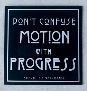 Don't Confuse Motion With Progress Stickers