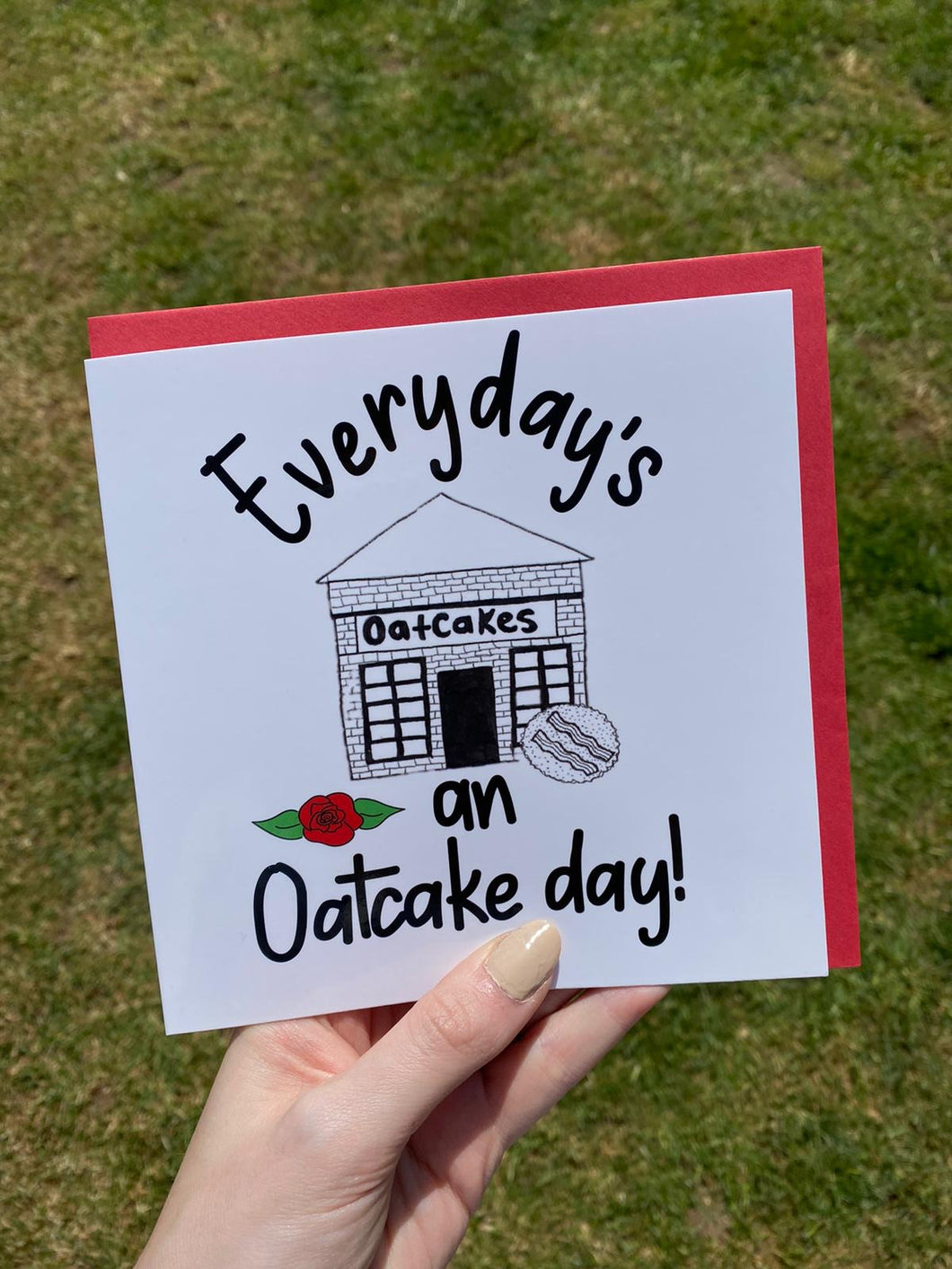 Every day's an oatcake day card