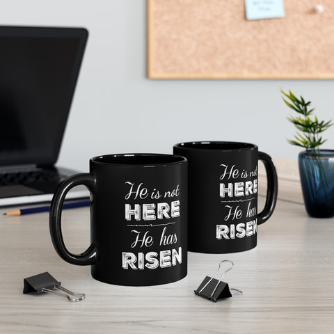 Image of He Is Not Here, He Has Risen Mug