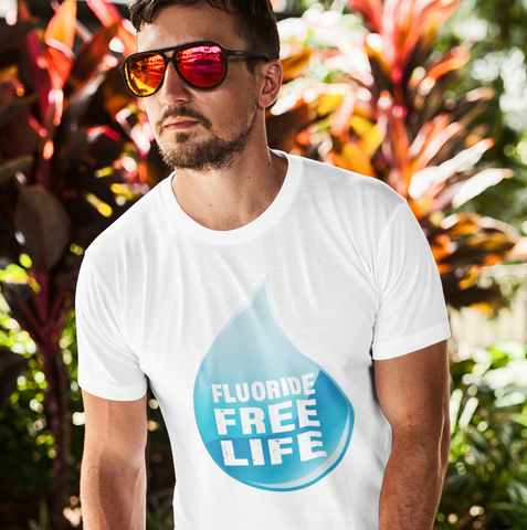 Image of Fluoride Free Life T-Shirt