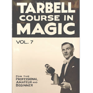 Tarbell course in Magic Vol. 7