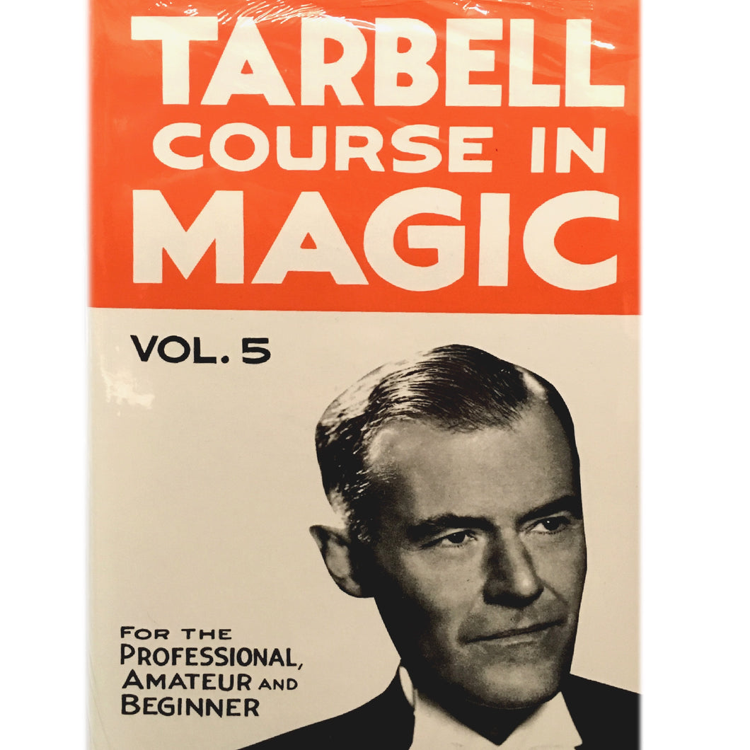Tarbell Course in Magic Vol. 5