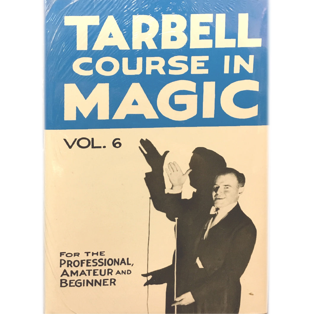 Tarbell Course in Magic Vol. 6