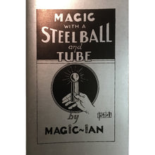 Load image into Gallery viewer, Magic with a Steel Ball Tube by Magic Ian