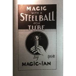 Magic with a Steel Ball Tube by Magic Ian