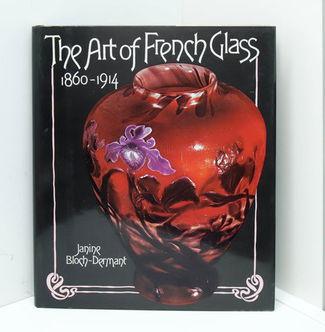 "Reference book ""The Art of French Glass - 1860-1914"" [1980] First edition Art Nouveau design Janine Bloch-Dermant"