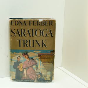 "Saratoga Trunk Edna Ferber [1941] First edition vintage novel by the author of ""Giant"""