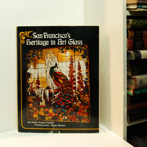 San Francisco's Heritage in Art Glass [1976] First edition Edith Hopps Powell  Wonderful time capsule!
