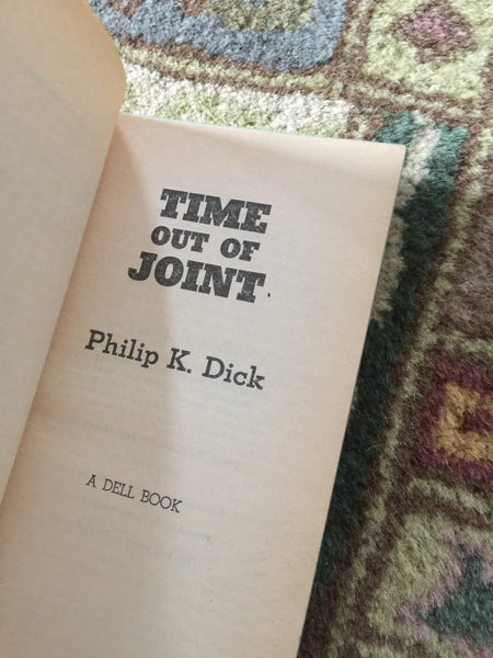 "Philip K Dick ""Time Out Of Joint"" [1979] First edition thus Vintage paperback by Dell"
