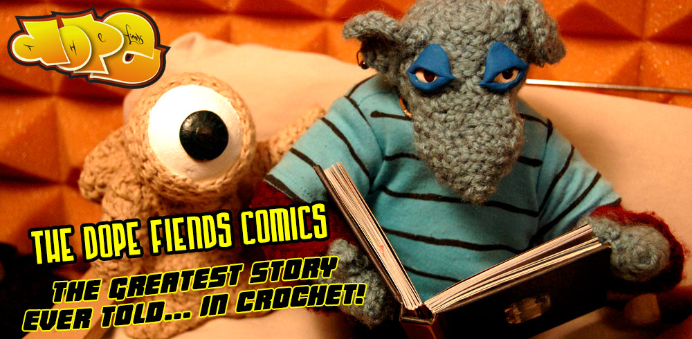 The Dope Fiends Comics - The Greatest Story Ever Told... In Crochet
