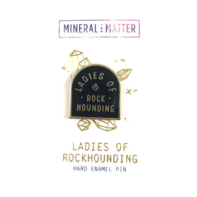 Enamel Pin Ladies of Rock Hounding