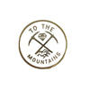 Enamel Pin Take Me to the Mountains