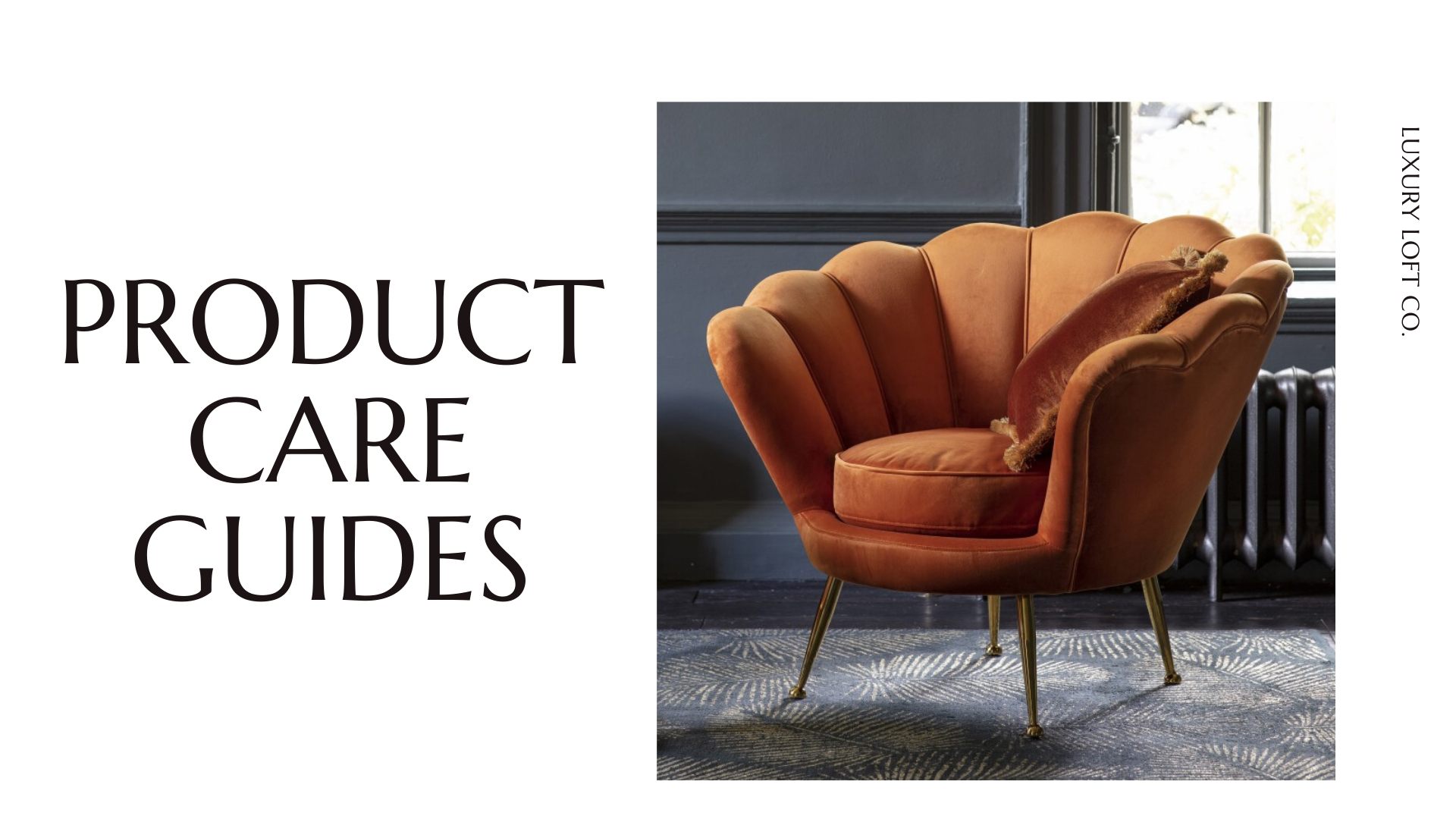 Luxury Loft Co. Product Care Guides