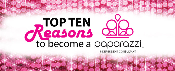 Top 10 Reasons to Become a Paparazzi Consultant