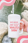 WE NEED OUR OWN REALITY SHOW THERMOJUG