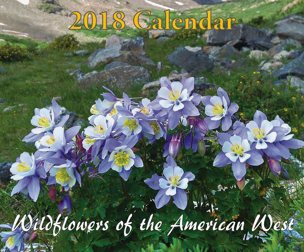 2018 Wildflowers of the American West Photo Calendar