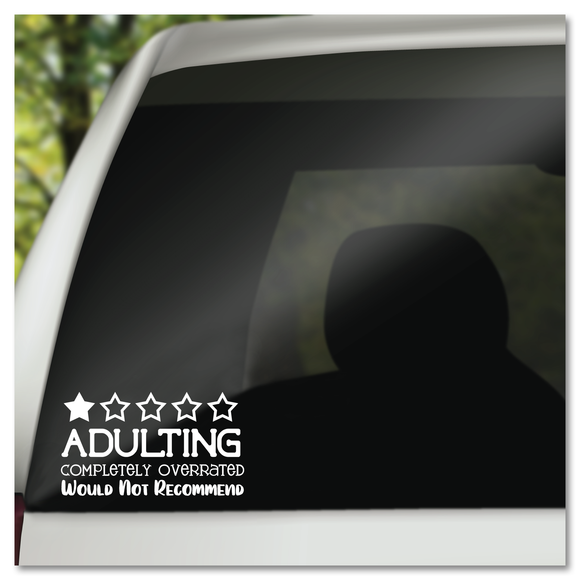 Adulting 1 out of 5 Stars Overrated Would Not Recommend Vinyl Decal Sticker
