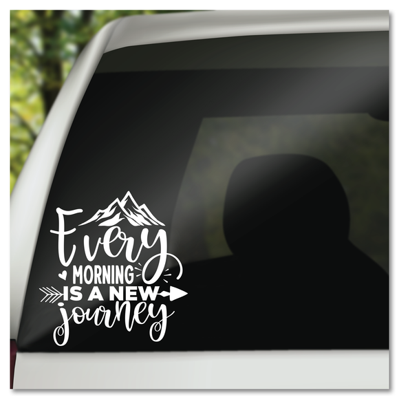 Every Morning Is A New Journey Vinyl Decal Sticker
