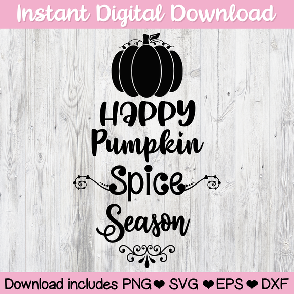Happy Pumpkin Spice Season Digital Download SVG PNG ESP DFX for Cricut, Cameo, Sublimation, Print & More