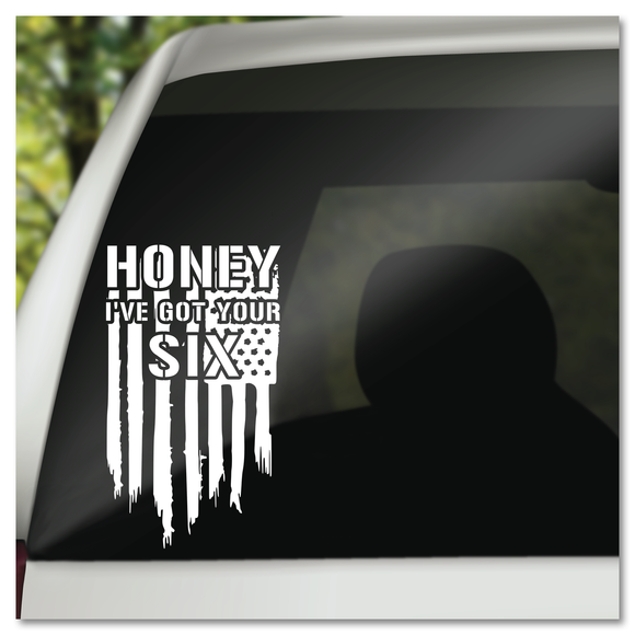 Honey I Got Your Six Tattered Flag Vinyl Decal Sticker