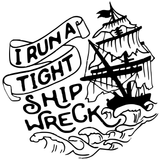 I Run A Tight Ship Wreck Pirate Ship Tattoo Style Vinyl Decal Sticker
