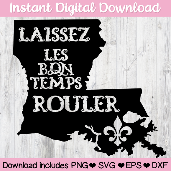 Laissez Les Bon Temp Rouler Let The Good Times Roll New Orleans NoLa Louisiana Mardi Gras Digital Download SVG PNG ESP DFX Ai for Cricut, Cameo, Sublimation, Print & More