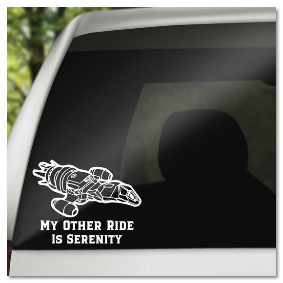 Firefly My Other Ride is Serenity Vinyl Decal Sticker