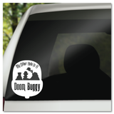 My Other Ride Is A Doom Buggy Disney Haunted Mansion Hitchhiking Ghosts Vinyl Decal Sticker