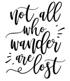 Not All Who Wander Are Lost Vinyl Decal Sticker