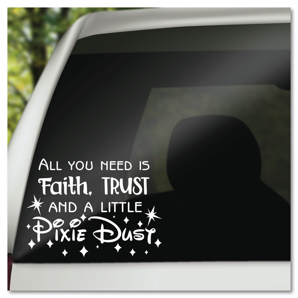 All You Need is Faith Trust and a Little Pixie Dust Disney Peter Pan Tinkerbell Vinyl Decal Sticker