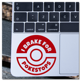 I Break For Pokestops Pokemon Go Vinyl Decal Sticker