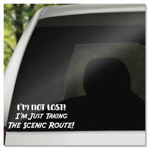 I'm Not Lost I'm Just Taking The Scenic Route Vinyl Decal Sticker