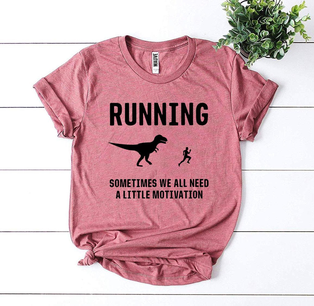 Running - Need a Little Motivation T-shirt